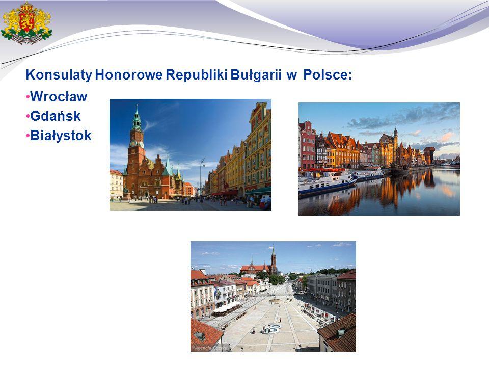 Konsulaty Honorowe Republiki Bułgarii w Polsce: Wrocław Gdańsk Białystok