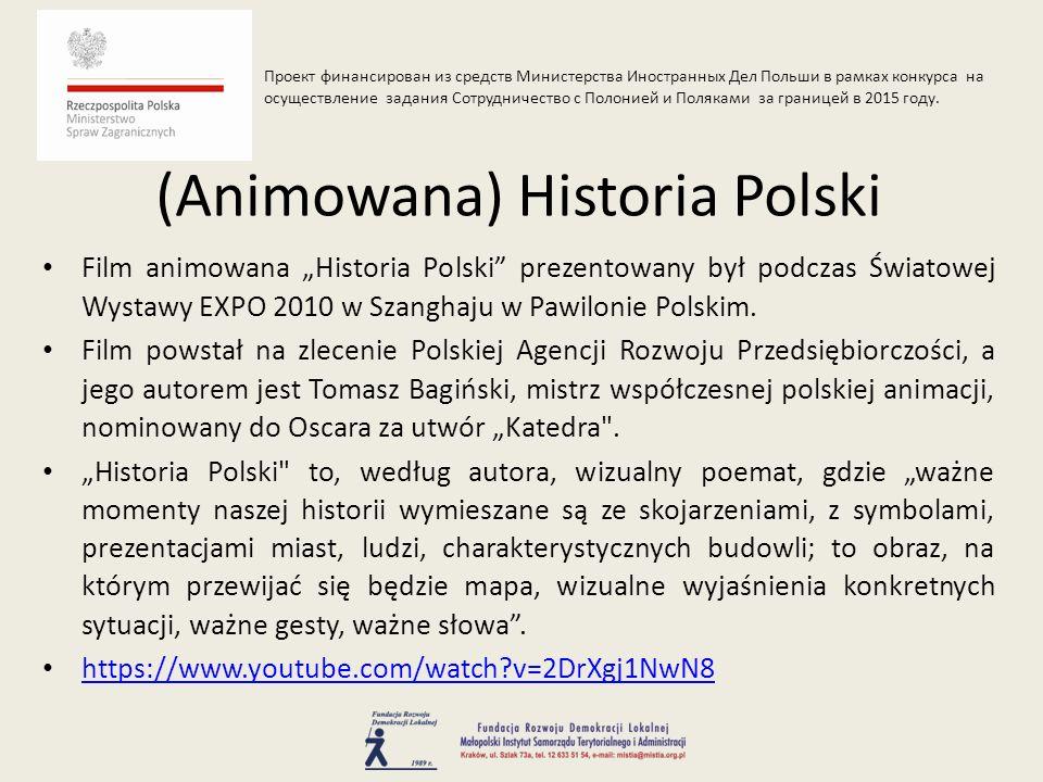 """Film animowana """"Historia Polski"""" prezentowany był podczas Światowej Wystawy EXPO 2010 w Szanghaju w Pawilonie Polskim. Film powstał na zlecenie Polski"""