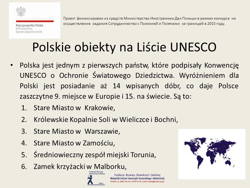Polska jest jednym z pierwszych państw, które podpisały Konwencję UNESCO o Ochronie Światowego Dziedzictwa. Wyróżnieniem dla Polski jest posiadanie aż