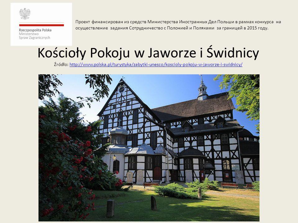 Kościoły Pokoju w Jaworze i Świdnicy Źródło: http://www.polska.pl/turystyka/zabytki-unesco/koscioly-pokoju-w-jaworze-i-swidnicy/http://www.polska.pl/t