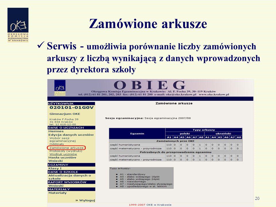 20 Zamówione arkusze Serwis - umożliwia porównanie liczby zamówionych arkuszy z liczbą wynikającą z danych wprowadzonych przez dyrektora szkoły