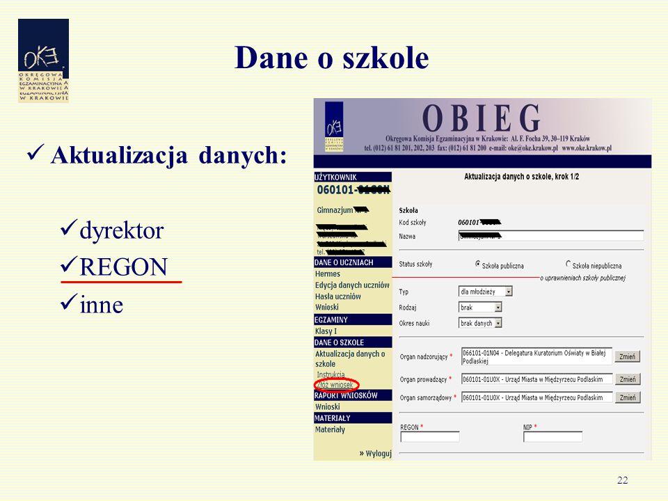 22 Dane o szkole Aktualizacja danych: dyrektor REGON inne