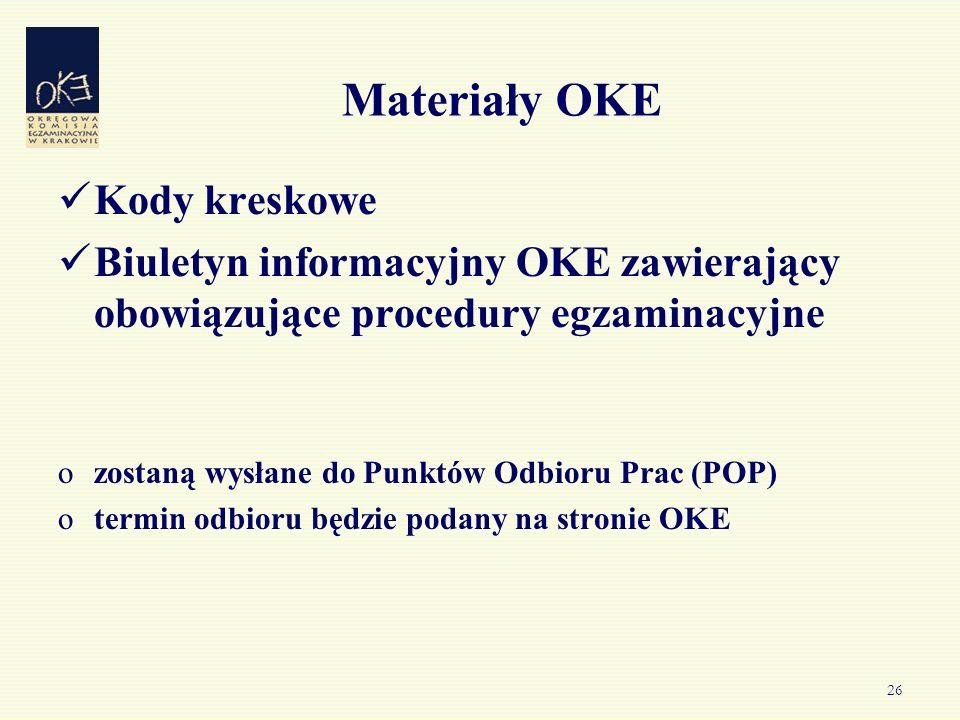 26 Materiały OKE Kody kreskowe Biuletyn informacyjny OKE zawierający obowiązujące procedury egzaminacyjne ozostaną wysłane do Punktów Odbioru Prac (POP) otermin odbioru będzie podany na stronie OKE