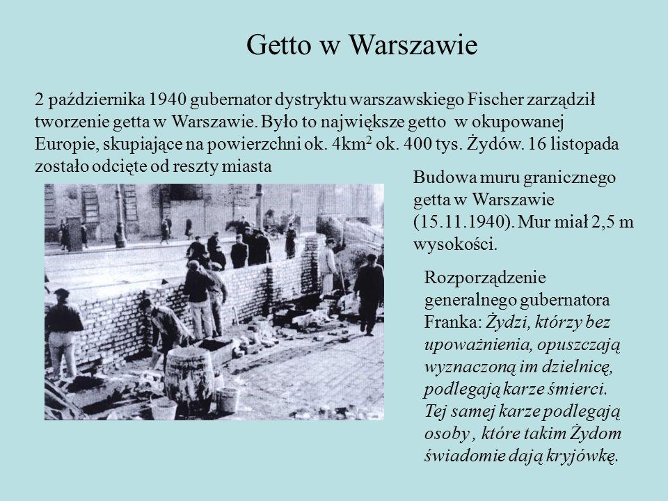 Getto w Warszawie 2 października 1940 gubernator dystryktu warszawskiego Fischer zarządził tworzenie getta w Warszawie.