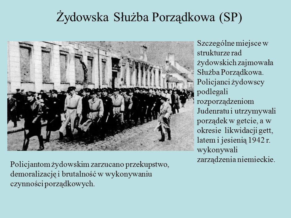 Żydowska Służba Porządkowa (SP) Szczególne miejsce w strukturze rad żydowskich zajmowała Służba Porządkowa.