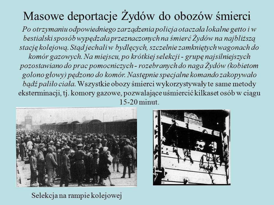 Po otrzymaniu odpowiedniego zarządzenia policja otaczała lokalne getto i w bestialski sposób wypędzała przeznaczonych na śmierć Żydów na najbliższą stację kolejową.
