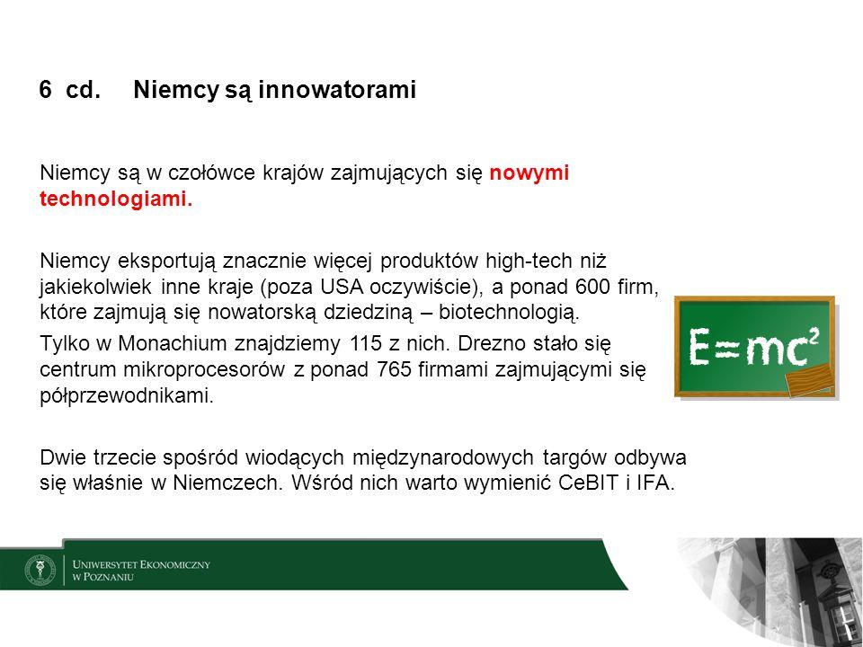 6 cd. Niemcy są innowatorami Niemcy są w czołówce krajów zajmujących się nowymi technologiami.
