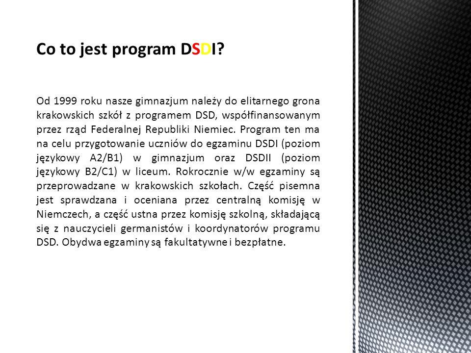Od 1999 roku nasze gimnazjum należy do elitarnego grona krakowskich szkół z programem DSD, współfinansowanym przez rząd Federalnej Republiki Niemiec.