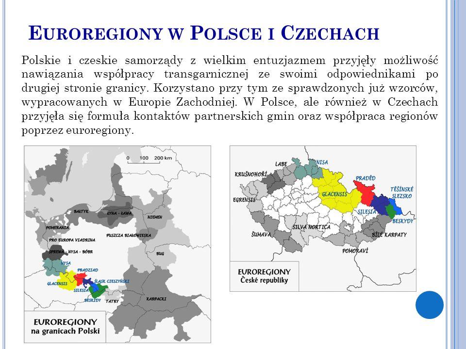 E UROREGIONY W P OLSCE I C ZECHACH Polskie i czeskie samorządy z wielkim entuzjazmem przyjęły możliwość nawiązania współpracy transgarnicznej ze swoimi odpowiednikami po drugiej stronie granicy.