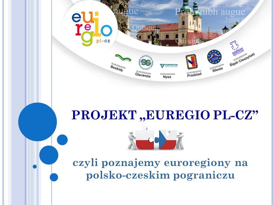 """PROJEKT """"EUREGIO PL-CZ czyli poznajemy euroregiony na polsko-czeskim pograniczu"""