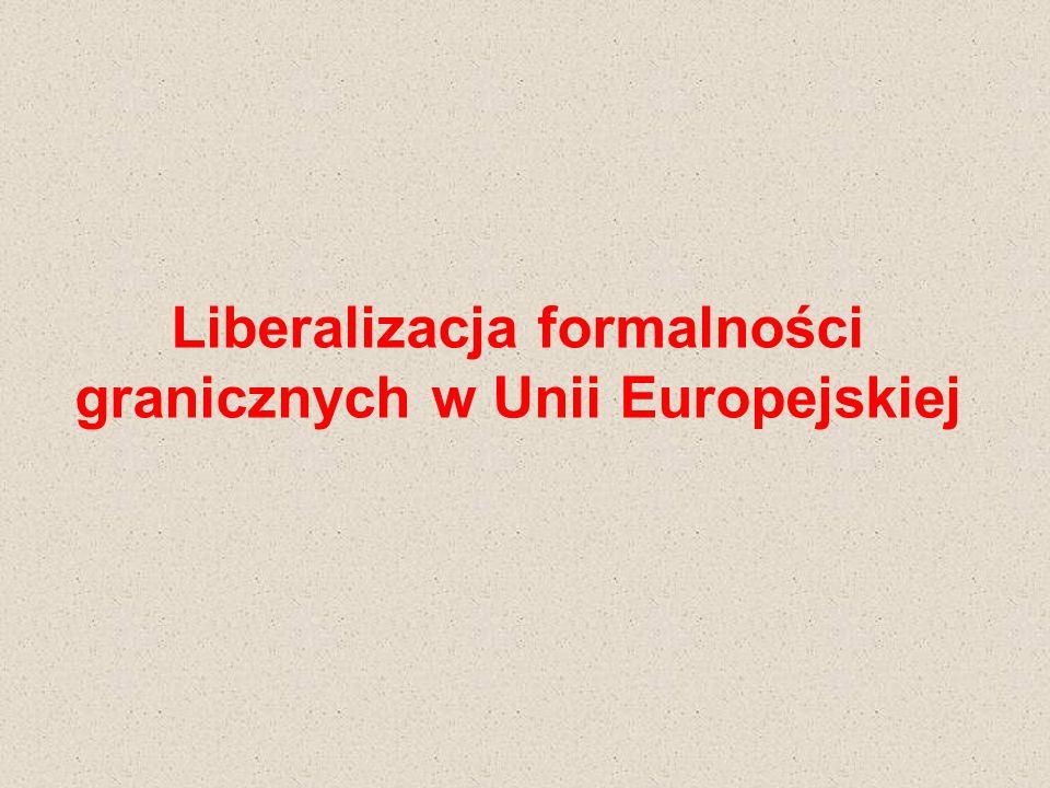 Liberalizacja formalności granicznych w Unii Europejskiej