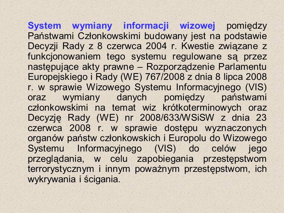 System wymiany informacji wizowej pomiędzy Państwami Członkowskimi budowany jest na podstawie Decyzji Rady z 8 czerwca 2004 r.