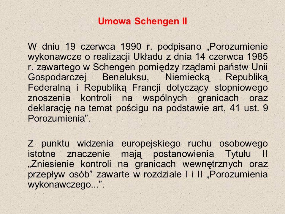 Umowa Schengen II W dniu 19 czerwca 1990 r.
