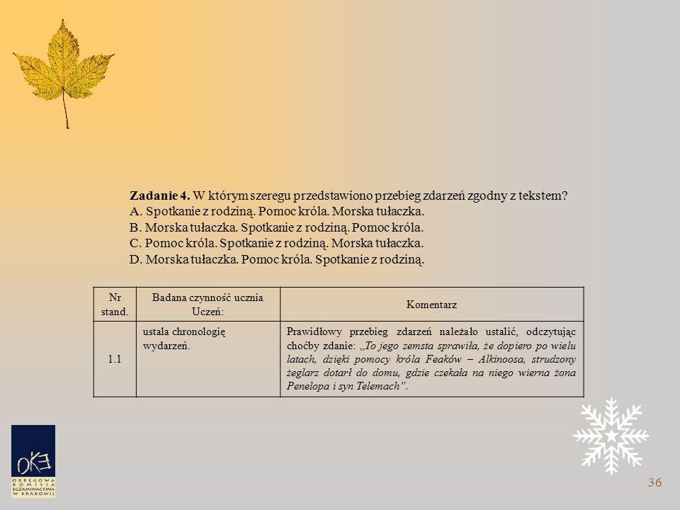 36 Zadanie 4. W którym szeregu przedstawiono przebieg zdarzeń zgodny z tekstem.