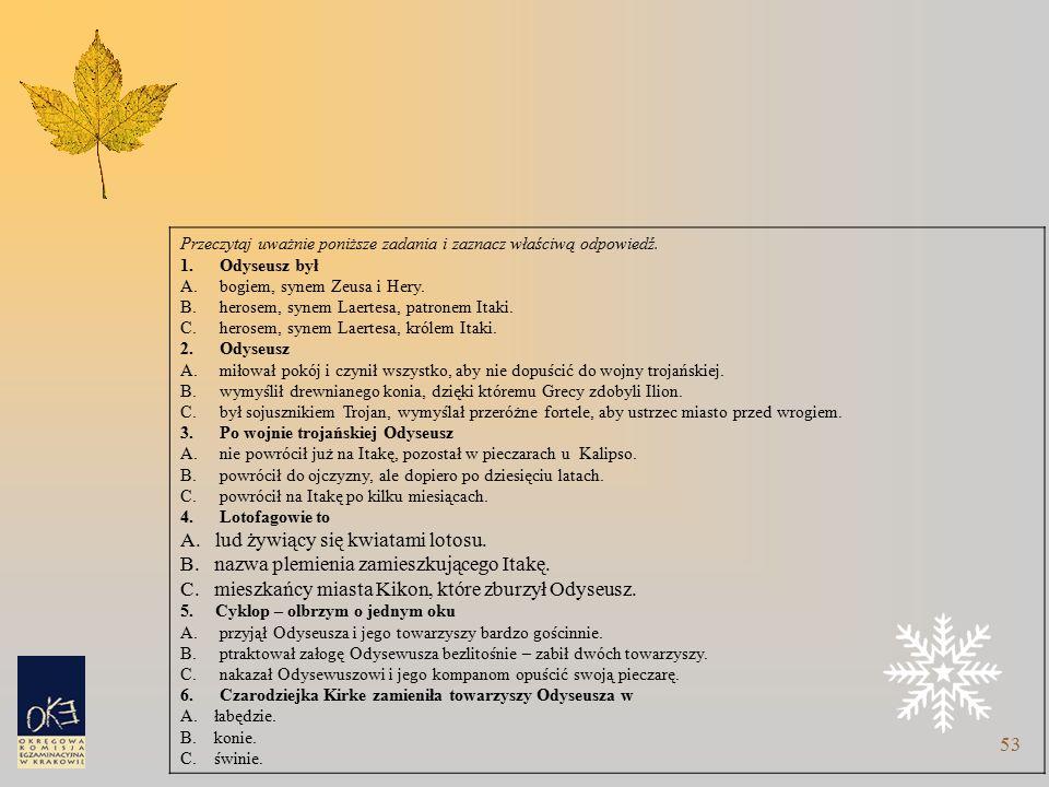 53 Przeczytaj uważnie poniższe zadania i zaznacz właściwą odpowiedź.
