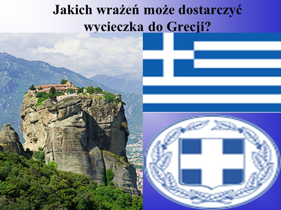 Jakich wrażeń może dostarczyć wycieczka do Grecji?