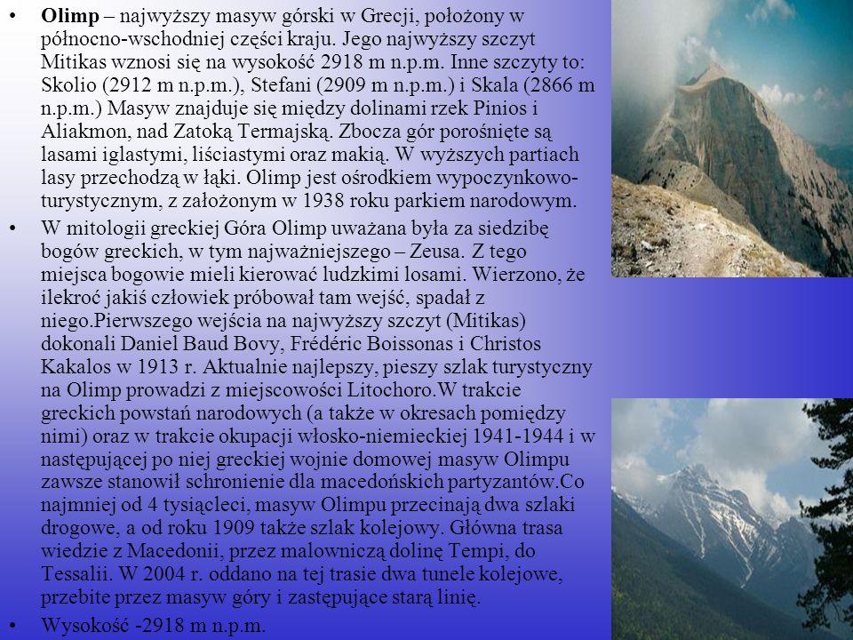 Olimp – najwyższy masyw górski w Grecji, położony w północno-wschodniej części kraju. Jego najwyższy szczyt Mitikas wznosi się na wysokość 2918 m n.p.