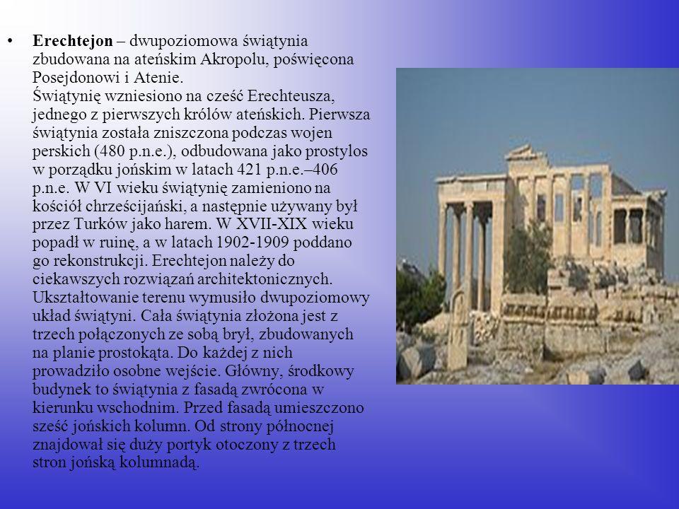 Erechtejon – dwupoziomowa świątynia zbudowana na ateńskim Akropolu, poświęcona Posejdonowi i Atenie. Świątynię wzniesiono na cześć Erechteusza, jedneg