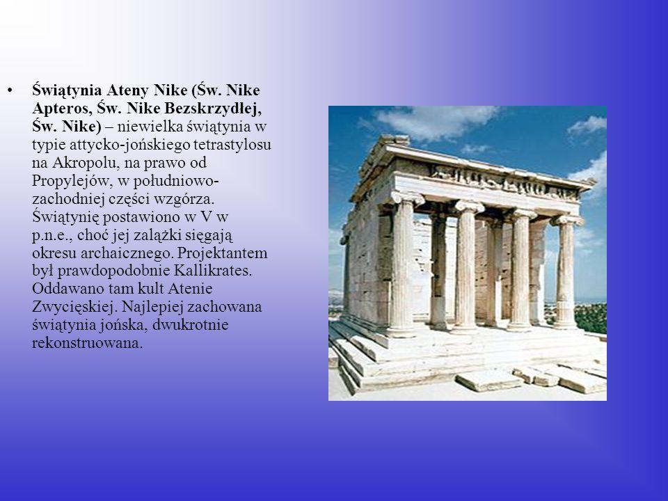 Świątynia Ateny Nike (Św. Nike Apteros, Św. Nike Bezskrzydłej, Św. Nike) – niewielka świątynia w typie attycko-jońskiego tetrastylosu na Akropolu, na