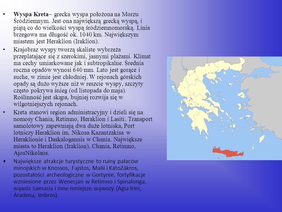 Wyspa Kreta– grecka wyspa położona na Morzu Śródziemnym. Jest ona największą grecką wyspą, i piątą co do wielkości wyspą śródziemnomorską. Linia brzeg