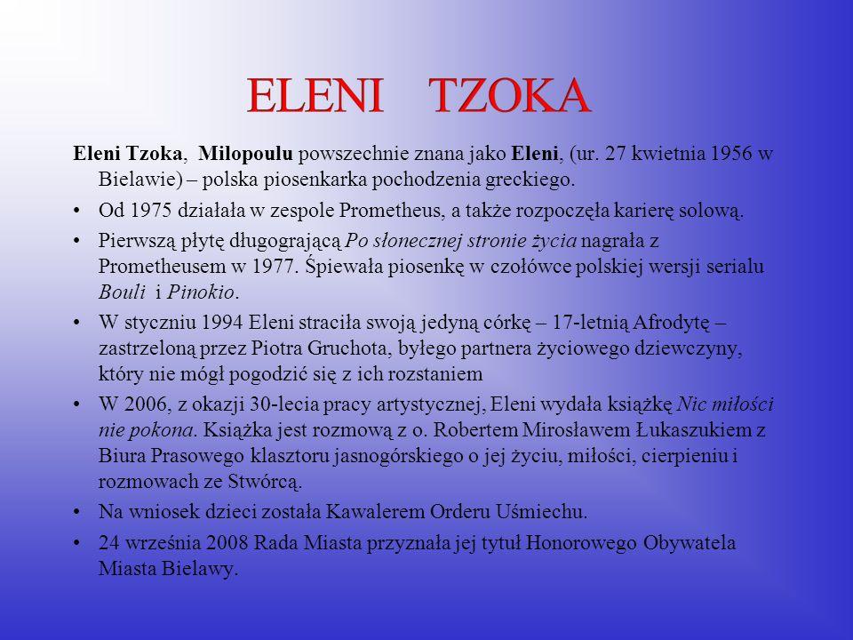 Eleni Tzoka, Milopoulu powszechnie znana jako Eleni, (ur. 27 kwietnia 1956 w Bielawie) – polska piosenkarka pochodzenia greckiego. Od 1975 działała w