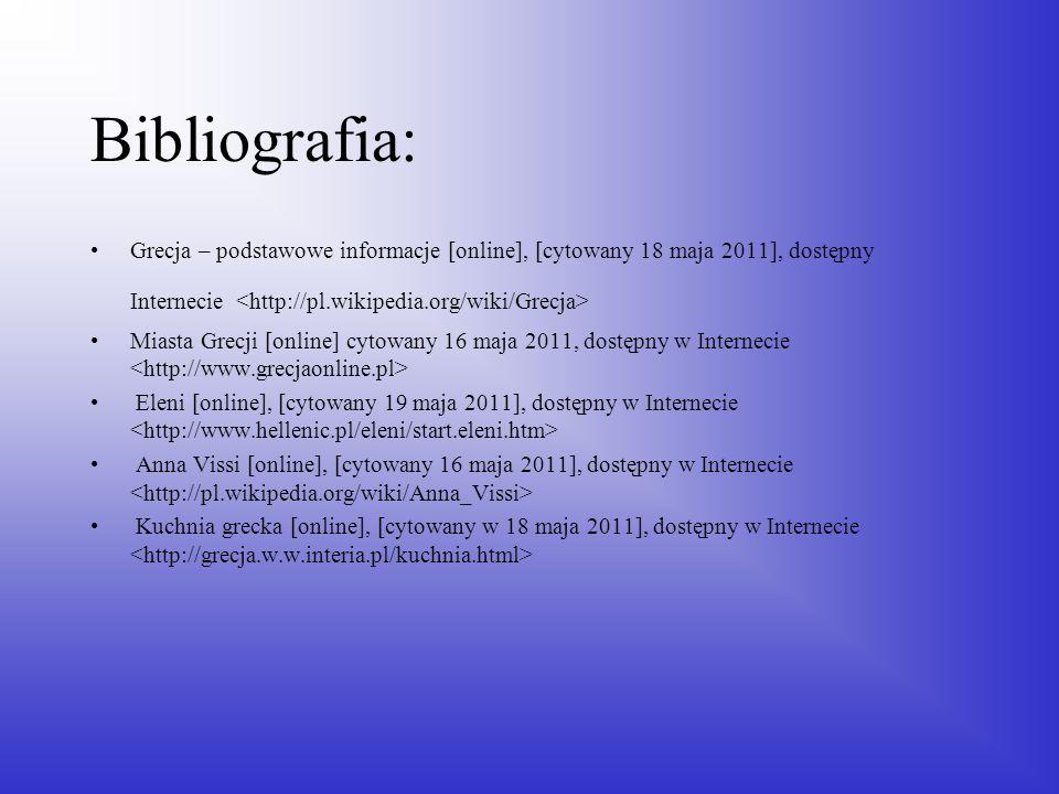 Bibliografia: Grecja – podstawowe informacje [online], [cytowany 18 maja 2011], dostępny Internecie Miasta Grecji [online] cytowany 16 maja 2011, dost