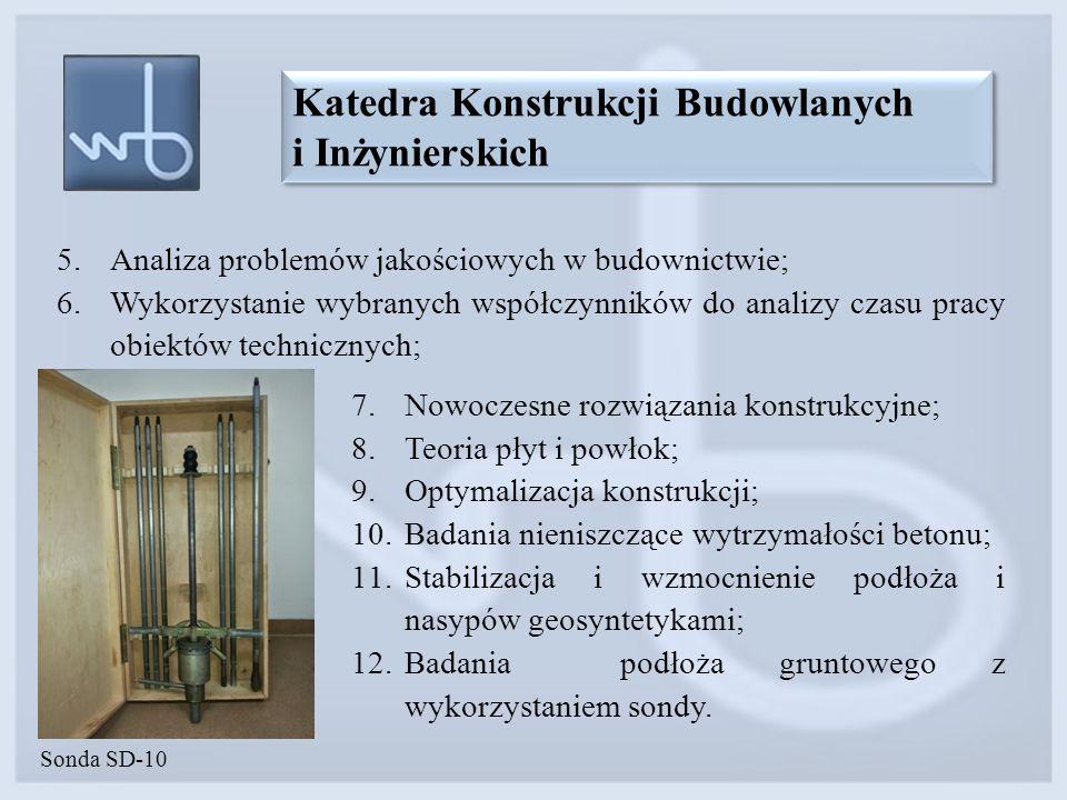5.Analiza problemów jakościowych w budownictwie; 6.Wykorzystanie wybranych współczynników do analizy czasu pracy obiektów technicznych; Katedra Konstr