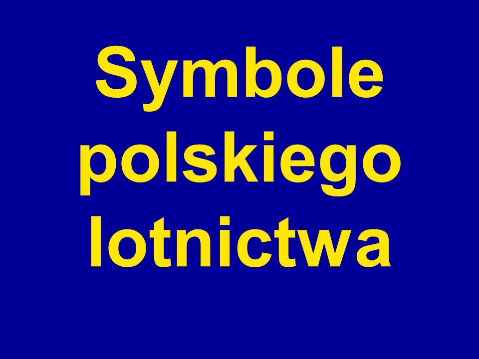 Symbolem polskiego lotnictwa jest szachownica w barwach narodowych.