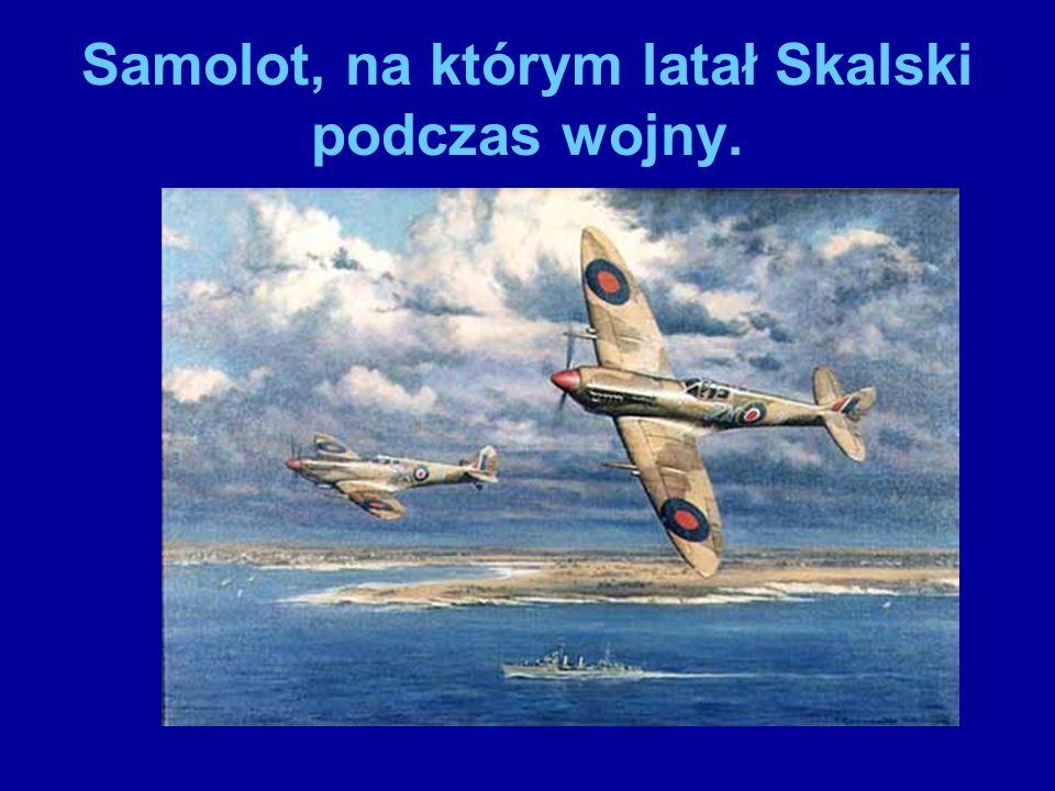 Samolot, na którym latał Skalski podczas wojny.