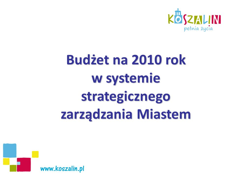 Budżet na 2010 rok w systemie strategicznego zarządzania Miastem