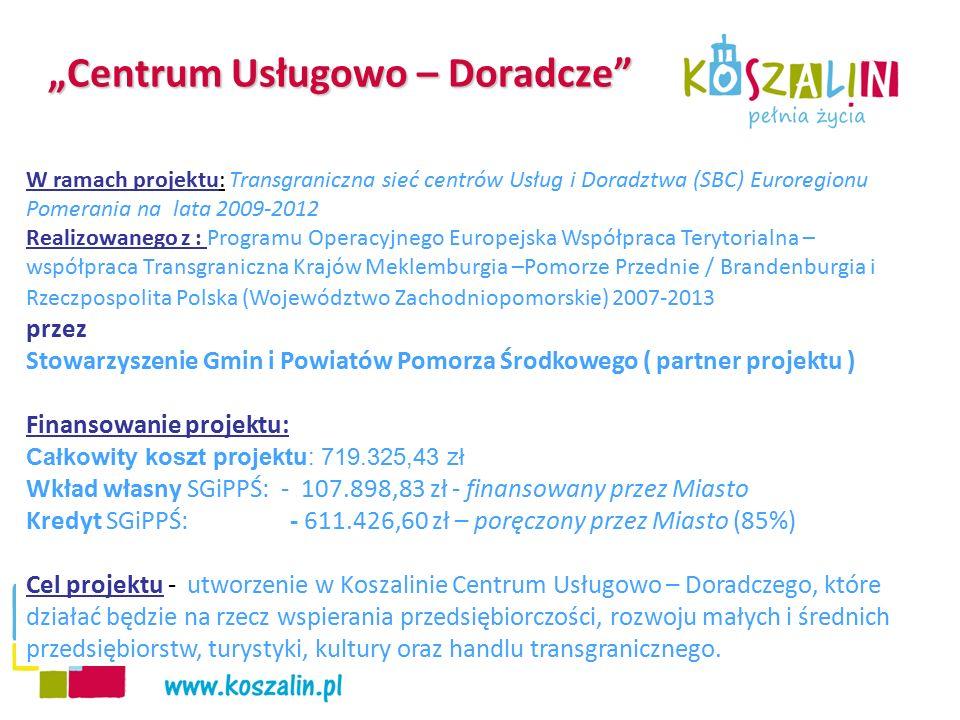 """""""Centrum Usługowo – Doradcze"""" W ramach projektu: Transgraniczna sieć centrów Usług i Doradztwa (SBC) Euroregionu Pomerania na lata 2009-2012 Realizowa"""