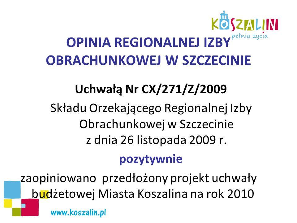 OPINIA REGIONALNEJ IZBY OBRACHUNKOWEJ W SZCZECINIE Uchwałą Nr CX/271/Z/2009 Składu Orzekającego Regionalnej Izby Obrachunkowej w Szczecinie z dnia 26 listopada 2009 r.
