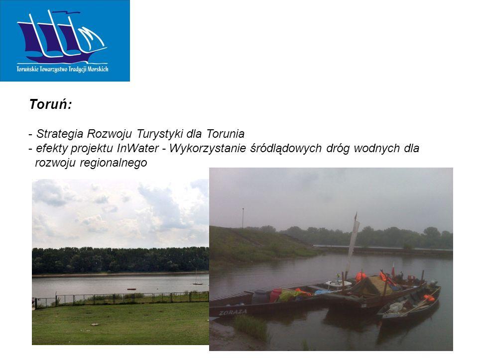 Toruń: - Strategia Rozwoju Turystyki dla Torunia - efekty projektu InWater - Wykorzystanie śródlądowych dróg wodnych dla rozwoju regionalnego