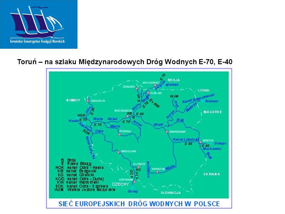 Toruń – na szlaku Międzynarodowych Dróg Wodnych E-70, E-40