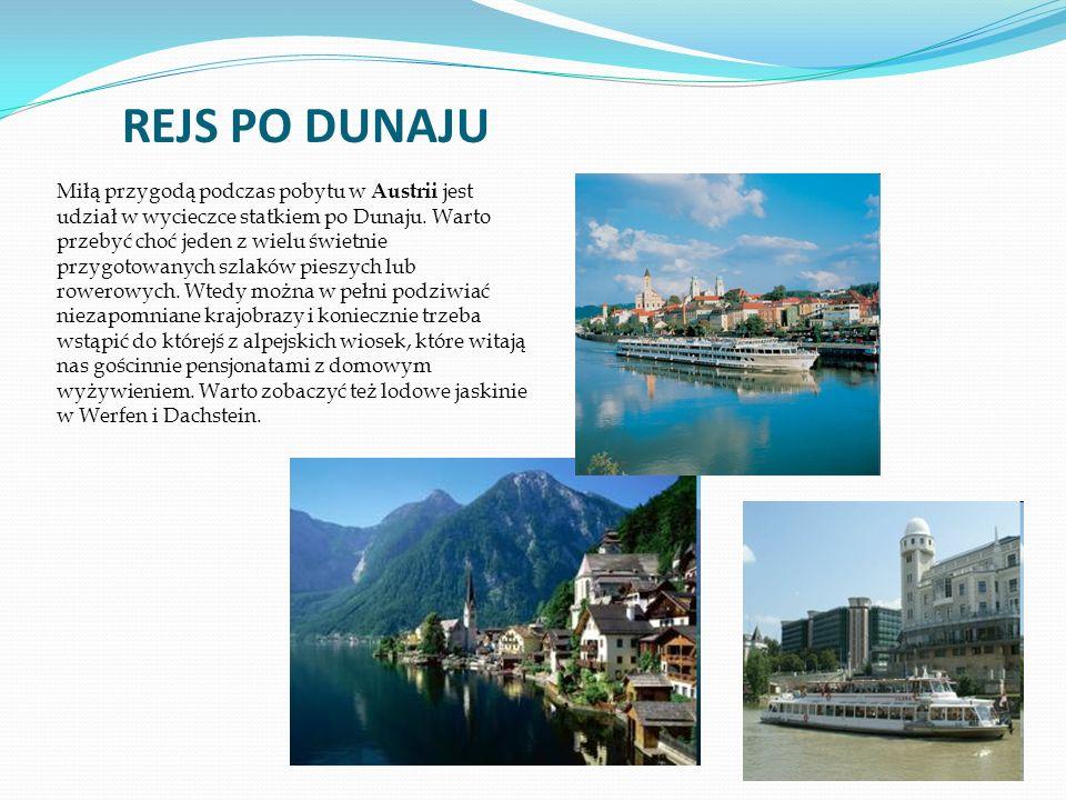 Miłą przygodą podczas pobytu w Austrii jest udział w wycieczce statkiem po Dunaju.