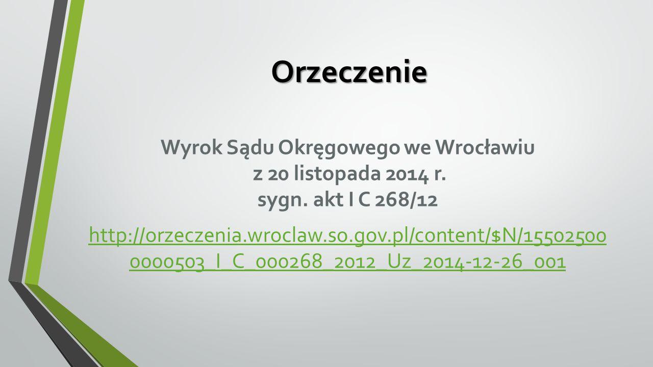 Orzeczenie Wyrok Sądu Okręgowego we Wrocławiu z 20 listopada 2014 r.