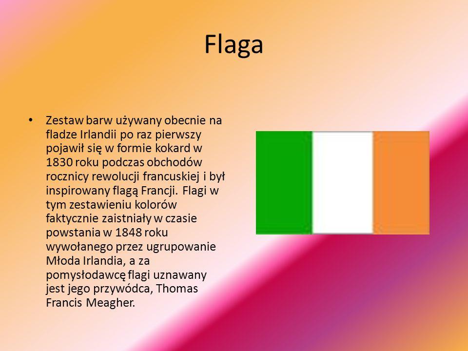 Flaga Zestaw barw używany obecnie na fladze Irlandii po raz pierwszy pojawił się w formie kokard w 1830 roku podczas obchodów rocznicy rewolucji francuskiej i był inspirowany flagą Francji.