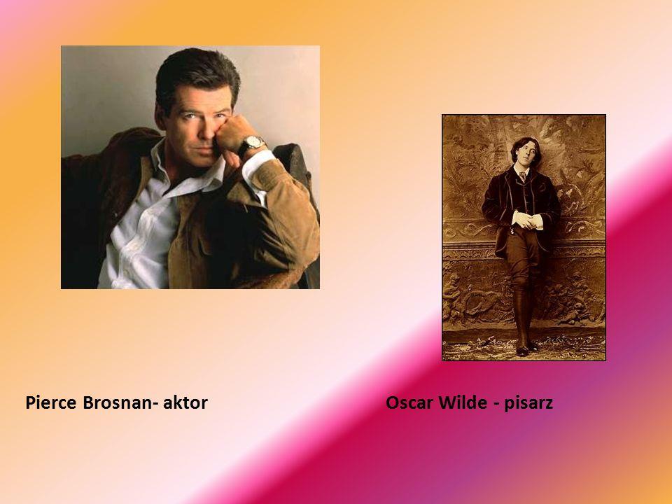 Pierce Brosnan- aktor Oscar Wilde - pisarz