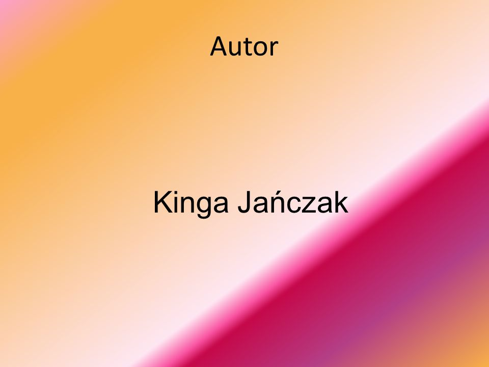 Autor Kinga Jańczak