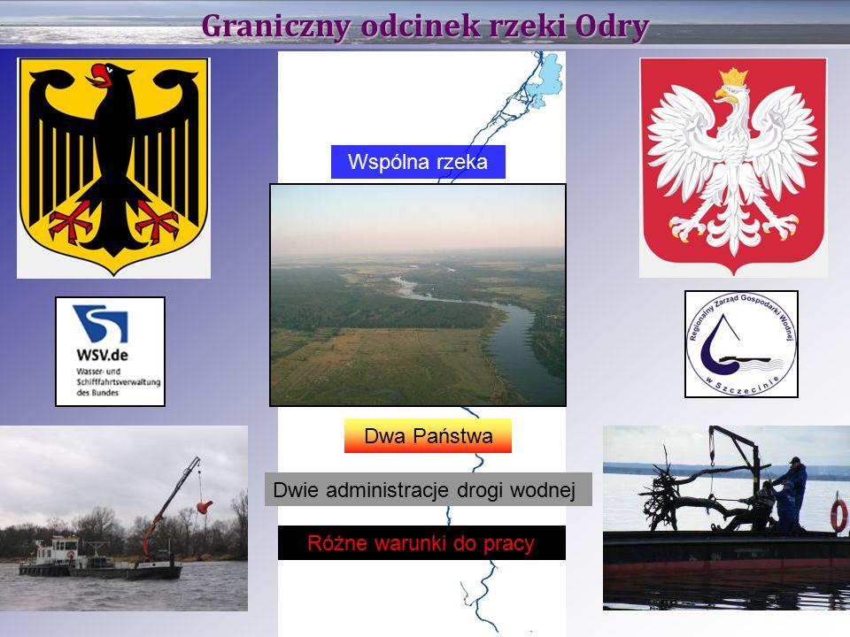 Graniczny odcinek rzeki Odry Wspólna rzeka Dwa Państwa Dwie administracje drogi wodnej Różne warunki do pracy