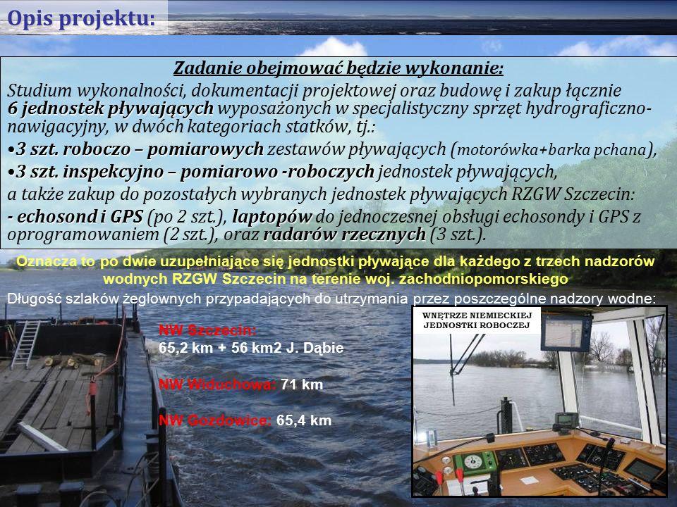 Zadanie obejmować będzie wykonanie: 6 jednostek pływających Studium wykonalności, dokumentacji projektowej oraz budowę i zakup łącznie 6 jednostek pływających wyposażonych w specjalistyczny sprzęt hydrograficzno- nawigacyjny, w dwóch kategoriach statków, tj.: 3 szt.