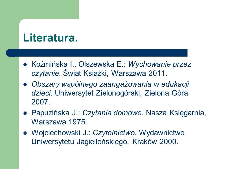 Literatura. Koźmińska I., Olszewska E.: Wychowanie przez czytanie.