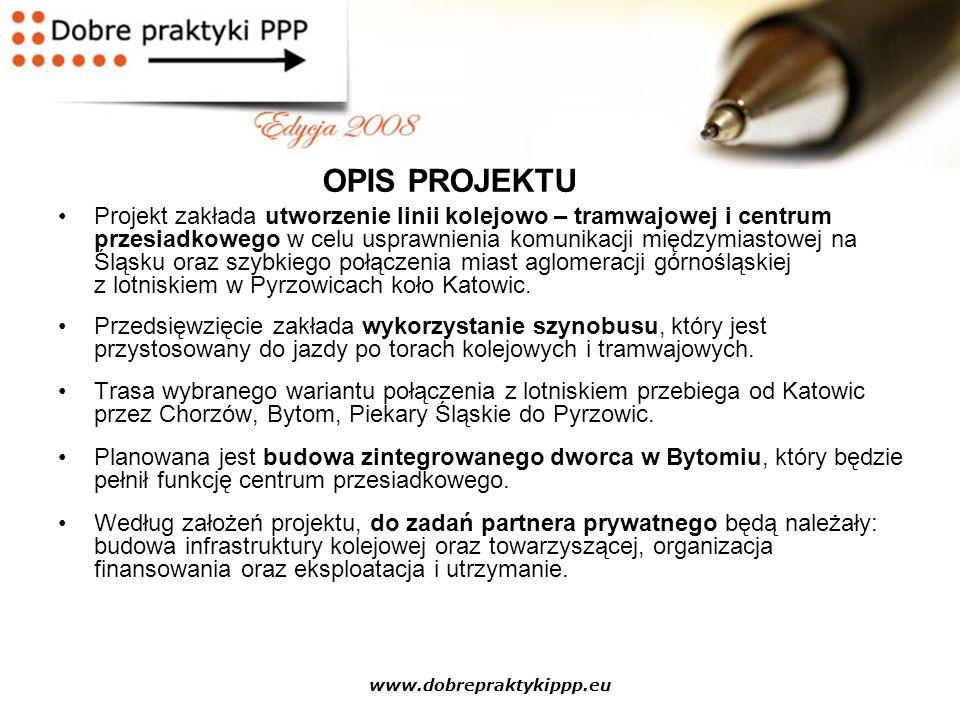 www.dobrepraktykippp.eu Projekt zakłada utworzenie linii kolejowo – tramwajowej i centrum przesiadkowego w celu usprawnienia komunikacji międzymiastow