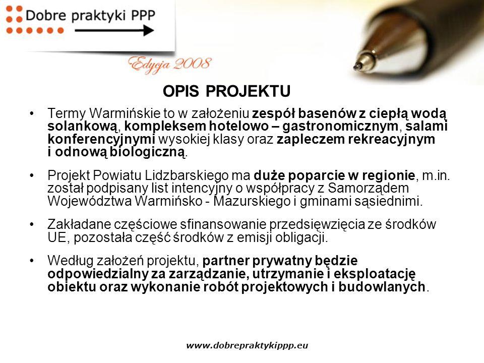 www.dobrepraktykippp.eu Termy Warmińskie to w założeniu zespół basenów z ciepłą wodą solankową, kompleksem hotelowo – gastronomicznym, salami konferen