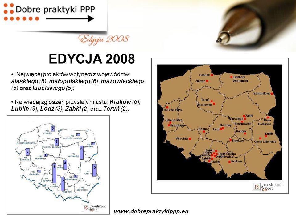 www.dobrepraktykippp.eu EDYCJA 2008 Najwięcej projektów wpłynęło z województw: śląskiego (8), małopolskiego (6), mazowieckiego (5) oraz lubelskiego (5