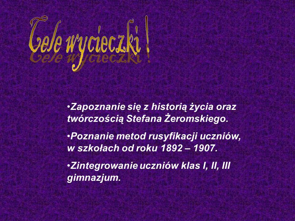 Zapoznanie się z historią życia oraz twórczością Stefana Żeromskiego.