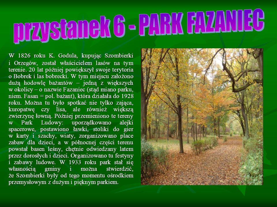W 1826 roku K.Godula, kupując Szombierki i Orzegów, został właścicielem lasów na tym terenie.