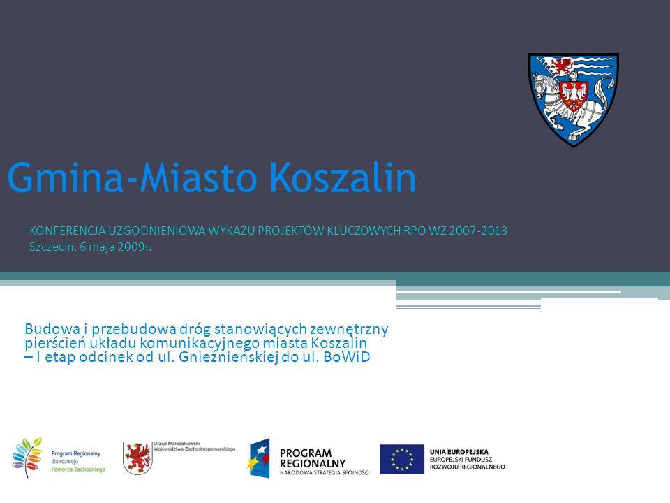Budowa i przebudowa dróg stanowiących zewnętrzny pierścień układu komunikacyjnego miasta Koszalin – I etap odcinek od ul.