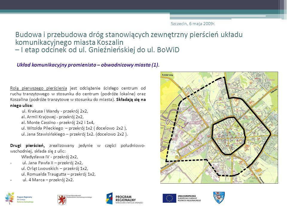 Budowa i przebudowa dróg stanowiących zewnętrzny pierścień układu komunikacyjnego miasta Koszalin – I etap odcinek od ul. Gnieźnieńskiej do ul. BoWiD