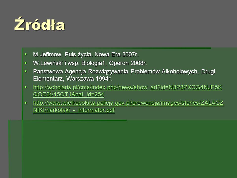 Źródła  M.Jefimow, Puls życia, Nowa Era 2007r.  W.Lewiński i wsp.